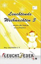 Leuchtende Weihnachten 3, Anthologie, Paperback, 168 Seiten, November 2015, ISBN: 978-3-945725-41-2
