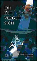 Die Zeit vergeht sich – Gedichte, Paperback, 146 Seiten, 2005, ISBN: 3-935660-61-8