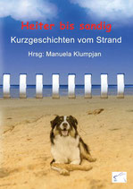 Heiter bis sandig – Kurzgeschichten vom Strand, Anthologie, Paperback, 172 Seiten, Oktober 2016, ISBN: 978-3-945725-887
