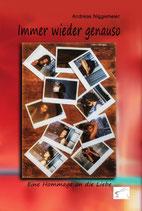 Immer wieder genauso – eine Hommage an die Liebe, Paperback, mit Abbildungen, 144 Seiten, ISBN: 978-3-96174-072-7
