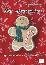 Winter, Weihnacht und Genuss, Anthologie, Paperback, 188 Seiten, November 2018, ISBN: 978-3-96174-033-8