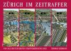 Zürich im Zeitraffer
