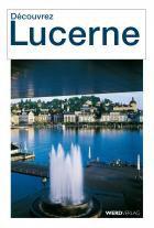 Découvrir Lucerne