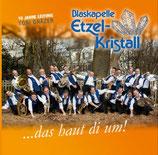 Blaskapelle Etzel-Kristall, das haut di um!