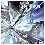 Blaskapelle Etzel-Kristall, Kristallklar im Jubeljahr