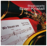Blaskapelle Etzel-Kristall, Wir freuen uns