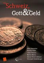 Die Schweiz, Gott und das Geld