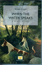 When The Water Speaks By Bonnie Cullen