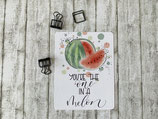 "Postkarte ""You're the one in a melon"""