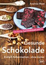 Rezeptbuch: Gesunde Schokolade einfach selber machen - ohne Zucker