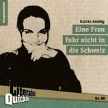 10/50 Katrin Seddig, Eine Frau fuhr nicht in die Schweiz