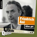 6/26 Friedrich Ani, Alles gut