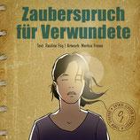 01 Pauline Füg/Markus Freise, Zauberspruch für Verwundete