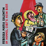 20/99 Rebecca Maria Salentin, Im Himmel gibt's kein Bier