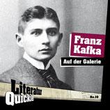 2/10 Franz Kafka, Auf der Galerie
