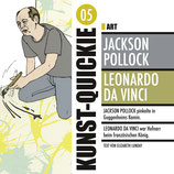 05 Kunst Quickie Pollock/Da Vinci