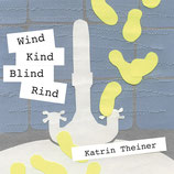 19/93 Katrin Theiner, Wind, Kind, Blind, Rind