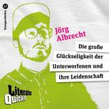 14/67 Jörg Albrecht, Die große Glückseligkeit der Unterworfenen und ihre Leidenschaft