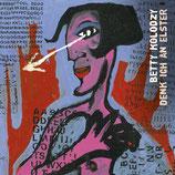 25/125 Betty Kolodzy, Denk ich an Elster