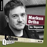 6/29 Markus Orths, Im Sépareé