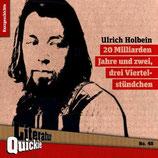 9/45 Ulrich Holbein, 20 Milliarden Jahre und zwei, drei Viertelstündchen