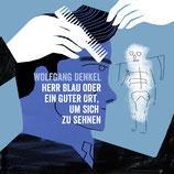 17/84 Wolfgang Denkel, Herr Blau oder Ein guter Ort, um sich zu sehnen