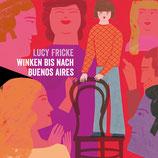 17/81 Lucy Fricke, Winken bis nach Buenos Aires