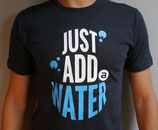 Herren T-Shirt JUST ADD WATER