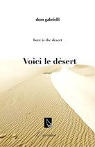 Here is the Desert //  Voici le désert
