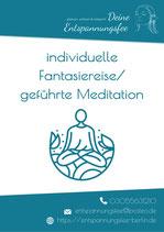 individuell gestaltete Fantasiereise/geführte Meditation