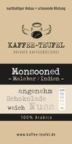 Monsooned Malabar ~Indien~