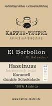 """El Borbollon """"Neu im Sortiment"""" ~El Salvador~"""