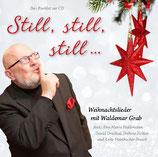 """Weihnachts-CD """"Still, still, still ..."""" - mit Waldemar Grab und Freunden! Die erste Auflage war im November bereits innerhalb von 10 Tagen vergriffen!"""