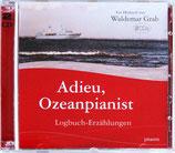 Adieu, Ozeanpianist - Das Hörbuch mit 2 CDs