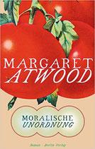 Atwood Margaret, Moralische Unordnung