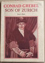 Ruth John L., Conrad Grebel, Son of Zurich