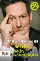 Hirschhausen von Eckart, Die Leber wächst mit ihren Aufgaben