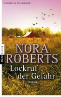 Roberts Nora, Lockruf der Gefahr