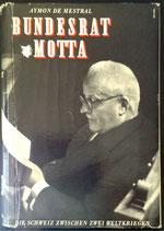 Mestral de Aymon, Bundesrat Motta - Die Schweiz zwischen zwei Weltkriegen