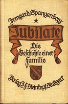 Spangenberg Imgard, Jubilate - Die Geschichte einer Familie