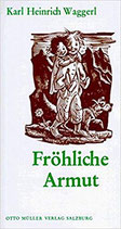 Waggerl Heinrich Karl, Fröhliche Armut