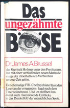Brussel Dr. James A., Das ungezähmte Böse