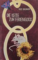Brunner Fritz, Die Kette zum Ferienglück
