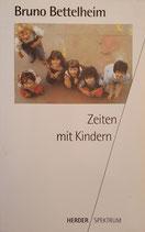 Bettelheim Bruno, Zeiten mit Kindern