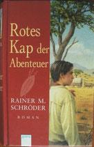 Schröder Rainer, Rotes Kap der Abenteuer