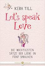 Till Kera, Let's speak Love