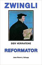 Zwingli der verratene Reformator