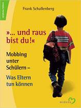 """Schallenberg Frank, """"... und raus bist du!"""""""