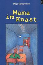 Gerber-Hess Maja, Mama im Knast