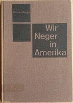 Wright Richard, Wir Neger in Amerika